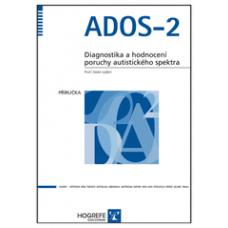 ADOS-2 - Diagnostika a hodnocení poruchy autistického spektra